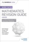WJEC GCSE Maths Higher: Mastering Mathematics Revision Guide - Book