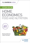 My Revision Notes: CCEA GCSE Home Economics: Food and Nutrition - Book