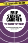 The Bigger They Come - eBook