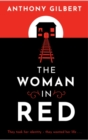 The Woman in Red : classic crime fiction by Lucy Malleson, writing as Anthony Gilbert - eBook