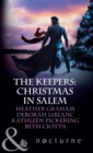 The Keepers: Christmas in Salem: Do You Fear What I Fear? / The Fright Before Christmas / Unholy Night / Stalking in a Winter Wonderland (Mills & Boon Nocturne) - eBook