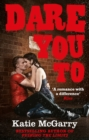 Dare You To (A Pushing the Limits Novel) - eBook