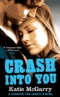 Crash into You (A Pushing the Limits Novel) - eBook