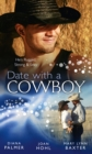 Date with a Cowboy: Iron Cowboy / In the Arms of the Rancher / At the Texan's Pleasure - eBook