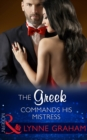 The Greek Commands His Mistress (Mills & Boon Modern) (The Notorious Greeks, Book 2) - eBook