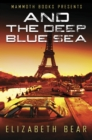 Mammoth Books presents And the Deep Blue Sea - eBook