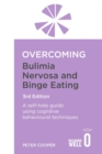 Overcoming Bulimia Nervosa and Binge Eating 3rd Edition : A self-help guide using cognitive behavioural techniques - eBook