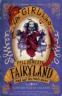 The Girl Who Fell Beneath Fairyland and Led the Revels There - Book