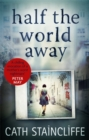 Half the World Away : a chilling evocation of a mother's worst nightmare - Book
