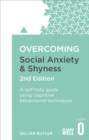 Overcoming Social Anxiety and Shyness, 2nd Edition : A self-help guide using cognitive behavioural techniques - eBook