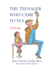 The Teenager Who Came to Tea - Book