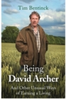 Being David Archer : And Other Unusual Ways of Earning a Living - Book