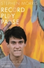 Record Play Pause : Confessions of a Post-Punk Percussionist: Volume 1 - Book