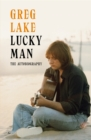 Lucky Man : The Autobiography - Book