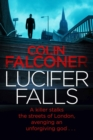 Lucifer Falls : The gripping authentic London crime thriller from the bestselling author - eBook