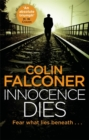Innocence Dies : A gripping and gritty authentic London crime thriller from the bestselling author - Book