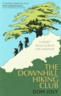 The Downhill Hiking Club : A short walk across the Lebanon - Book