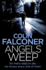 Angels Weep : A twisted and gripping authentic London crime thriller from the bestselling author - Book