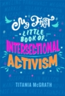 My First Little Book of Intersectional Activism - Book