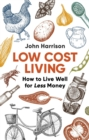 Low-Cost Living 2nd Edition : How to Live Well for Less Money - eBook