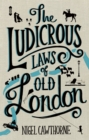 The Ludicrous Laws of Old London - Book