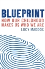Blueprint : How our childhood makes us who we are - eBook