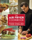 The Air Fryer Cookbook : Deep-Fried Flavour Made Easy, Without All the Fat! - Book