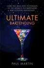 Ultimate Bartending : Learn the skills and techniques of the world's top bartenders and cocktail mixologists - Book
