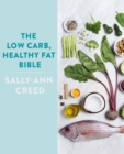 The Low-Carb, Healthy Fat Bible - eBook