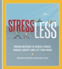 StressLess : Proven Methods to Reduce Stress, Manage Anxiety and Lift Your Mood - Book