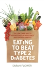 Eating to Beat Type 2 Diabetes : The low carb way to reverse insulin resistance and control diabetes - eBook