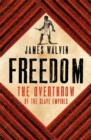 Freedom : The Overthrow of the Slave Empires - Book