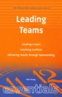 Leading Teams : create a team, resolving conflicts, delivering results through teamworking - eBook