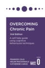 Overcoming Chronic Pain 2nd Edition : A self-help guide using cognitive behavioural techniques - Book