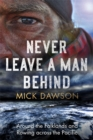 Never Leave a Man Behind : Around the Falklands and Rowing across the Pacific - Book