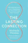 The Lasting Connection : Developing Love and Compassion for Yourself and Your Partner - eBook