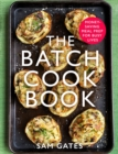 The Batch Cook Book : Money-saving Meal Prep For Busy Lives - eBook