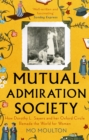 Mutual Admiration Society : How Dorothy L. Sayers and Her Oxford Circle Remade the World For Women - eBook