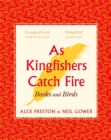 As Kingfishers Catch Fire : Birds & Books - Book