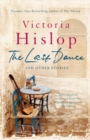 The Last Dance and Other Stories : Powerful stories from million-copy bestseller Victoria Hislop 'Beautifully observed' - eBook