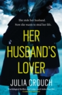 Her Husband's Lover : A gripping psychological thriller with the most unforgettable twist yet - Book