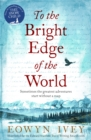 To the Bright Edge of the World - Book