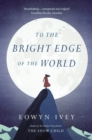 To the Bright Edge of the World - eBook