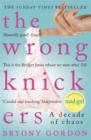 The Wrong Knickers - A Decade of Chaos - Book