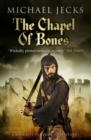The Chapel of Bones (Last Templar Mysteries 18) : An engrossing and intriguing medieval mystery - eBook