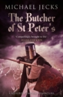 The Butcher of St Peter's (Last Templar Mysteries 19) : Danger and intrigue in medieval Britain - eBook