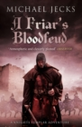 A Friar's Bloodfeud (Last Templar Mysteries 20) : A dark force threatens England - eBook