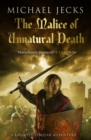 The Malice of Unnatural Death (Last Templar Mysteries 22) : A thrilling medieval adventure of secrets and murder - eBook