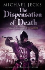Dispensation of Death (Last Templar Mysteries 23) : Danger, intrigue and murder in a thrilling medieval adventure - eBook
