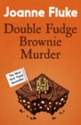 Double Fudge Brownie Murder (Hannah Swensen Mysteries, Book 18) : A captivatingly cosy murder mystery - eBook